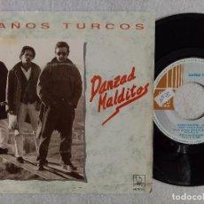 Discos de vinilo: BAÑOS TURCOS - DANZAD MALDITOS + LOS NIÑOS BUENOS - SINGLE 1990 - HORUS. Lote 191484403