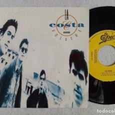 Discos de vinilo: LA COSTA - VOLVERE - SINGLE PROMOCIONAL 1989 - EPIC. Lote 191485706