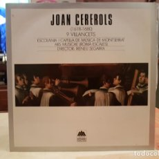 Discos de vinilo: ANTIGUO LP JOAN CEREROLS 9 VILLANCETS ESCOLANIA I CAPELLA DE MUSICA DE MONTSERRAT 1984 VER FOTOS. Lote 191498767