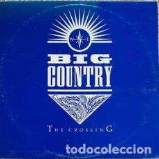 Discos de vinilo: BIG COUNTRY – THE CROSSING . Lote 191499791