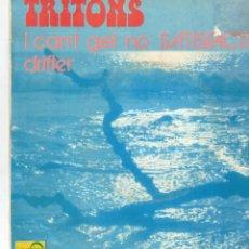 Discos de vinilo: TRITONS I CAN'T GET SATISFACTION - SG SPAIN. Lote 191499925