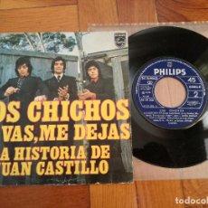 Discos de vinilo: LOS CHICHOS SG*TE VAS ,ME DEJAS *LA HISTORIA DE JUAN CASTILLO *PHILIPS AÑO 1974. Lote 191505553