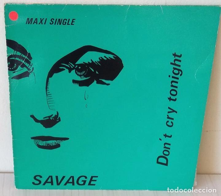SAVAGE- DON´T CRY TONIGHT MAXI C B S -1984 (Música - Discos de Vinilo - Maxi Singles - Disco y Dance)