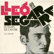 Discos de vinilo: LLEÓ SEGARRA - ES TEMPS DE CANTAR - SG SPAIN 1968 - CONCENTRIC 45.709-A - CATALÁ. Lote 191532135
