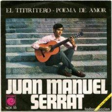 Discos de vinilo: JUAN MANUEL SERRAT – EL TITIRITERO / POEMA DE AMOR - SG SPAIN 1968 - NOVOLA - NOX 55 - J. C.CALDERÓN. Lote 191533135