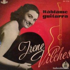 Discos de vinilo: IRENE VILCHES - HABLAME GUITARRA + 3 - EP DEL SELLO HISPAVOX EDITADO EN ESPAÑA VINILO NUEVO FUNDA EX. Lote 191539598