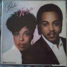 Discos de vinilo: ROBERTA FLACK & PEABO BRYSON - BORN TO LOVE. LP PROMOCIONAL EDICIÓN ESPAÑOLA. Lote 191547152