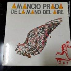 Discos de vinilo: AMANCIO PRADA - DE LA MANO DEL AIRE (FONOMUSIC 1984). Lote 191557271