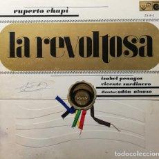 Discos de vinilo: RUPERTO CHAPÍ–ISABEL PENAGOS,VICENTE SARDINERO, DIRECTOR:ODÓN ALONSO_–LA REVOLTOSA. Lote 191604197