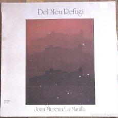 Discos de vinilo: JOAN MURENU/LA MANILLA. DEL MEU REFUGI. UBACHDISC, UL-104.ESPAÑA, 1986. FUNDA VG. DISCO VG+.. Lote 191621483