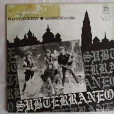 Discos de vinilo: SUBTERRÁNEO – UN POCO DE ROCK / GUERRERO DE LA VIDA. Lote 191622323