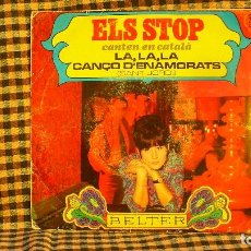 Discos de vinilo: ELS STOP CANTEN EN CATALÁ -- LA,LA,LA / CANÇO D'ENAMORATS (SANT JORDI), BELTER 07.347, 1968.. Lote 191696662