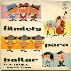 Discos de vinilo: LUIS ARAQUE ORQUESTA Y COROS ?– FILMLETS PARA BAILAR - EP SPAIN 1962 - PHILIPS ?433 856 PE. Lote 191704123