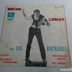Disques de vinyle: BRUNO LOMAS CON LOS ROCKEROS LLANTO PERDONAME AMIGO SAY MAMA. Lote 191707683