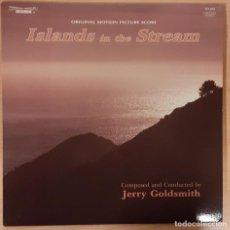 Discos de vinilo: LA ISLA DEL ADIÓS (ISLANDS IN THE STREAM) JERRY GOLDSMITH. Lote 191712010