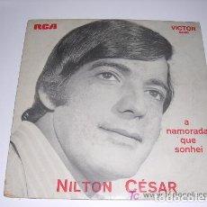 Discos de vinilo: NILTON CÉSAR A NAMORADA QUE SONHEI EDICIÓN PORTUGUESA. Lote 191719176