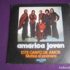 Discos de vinilo: AMÉRICA JOVEN SG BELTER 1975 - ESTE CANTO DE AMOR +1 NUEVA TROVA CHILE - INTI ILLIMANI - QUILAPAYUN. Lote 191746705