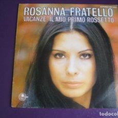 Discos de vinilo: ROSANNA FRATELLO SG CARNABY 1976 - VACANZE +1 ITALIA BALADA POP 70'S CHANSON - SIN USO. Lote 191747056