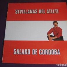 Discos de vinilo: SALAKO DE CORDOBA LP AVALON 1988 - SEVILLANAS DEL ATLETI - CHOTIS - ATLETICO DE MADRID - FUTBOL. Lote 191748498