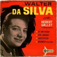 Discos de vinilo: WALTER DA SILVA CON HEBERT GALLET CONJ. - SI MI VIDA - EP SPAIN 1962 - SAEF 5AP-55053. Lote 191749037