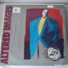 Discos de vinilo: ALTERED IMAGES DON'T TALK TO ME ABOUT LOVE. Lote 191769465