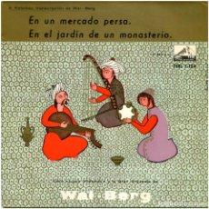 Discos de vinilo: A. KETELBEY TRANSCRIPCIÓN DE WAL-BERG - EN UN MERCADO PERSA - EP SPAIN 1958 - LA VOZ DE SU AMO . Lote 191800742