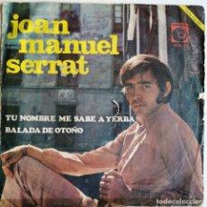 Discos de vinilo: JOAN MANUEL SERRAT-TU NOMBRE ME SABE A YERBA BALADA DE OTOÑO, NOVOLA NOX - 84. Lote 191813728