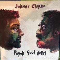 Discos de vinilo: JOHNNY CLARKE, PAYOH SOULREBEL – COME AWAY/FIYAH BURN (LSS005 12'', MAXI, 2020) PRECINTADO!. Lote 191830152