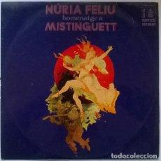 Discos de vinilo: NÚRIA FELIU. HOMENATGE A MISTINGUETT. HIPAVOX, SPAIN 1971 LP + ENCARTE. Lote 191840668