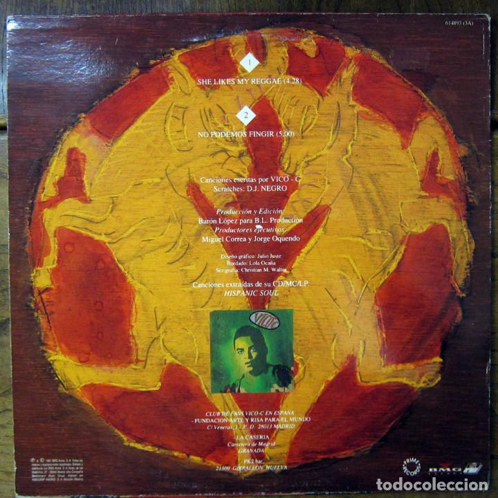 Discos de vinilo: VICO C - SHE LIKES MY REGGAE / NO PODEMOS FINGIR- 1991 - RAP - Foto 2 - 191911562