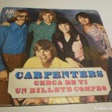 Discos de vinilo: SINGLE CARPENTERS. CERCA DE TI. UN BILLETE COMPRÓ HISPAVOX 1970 SPAIN (PROBADO Y BIEN). Lote 191917181