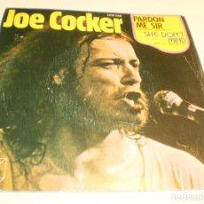 Discos de vinilo: SINGLE JOE COCKER. PARDON ME SIR. SHE DON'T MIND. CUBE RECORDS 1973 SPAIN (PROBADO Y BIEN). Lote 191920168