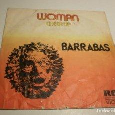 Dischi in vinile: SINGLE BARRABAS. WOMAN. CHEER UP. RCA 1972 SPAIN (PROBADO Y BIEN). Lote 191922436