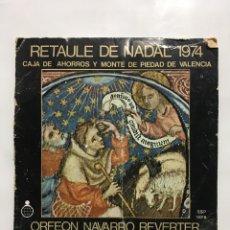 Discos de vinilo: RETAULE DE NADAL 1974. ORFEÓN NAVARRO REVERTER. CAJA DE AHORROS DE VALENCIA.. Lote 191952296