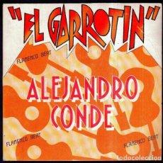 Discos de vinilo: ALEJANDRO CONDE_–EL GARROTIN. Lote 191977440