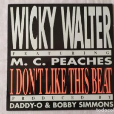 Discos de vinilo: WICKY WALTER FEATURING M. C. PEACHES – I DON'T LIKE THIS BEAT. Lote 191984460