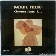 Discos de vinilo: NÚRIA FELIU ...CINEMA D'AVUI. BELTER, SPAIN 1974 LP + ENCARTE. Lote 192003027