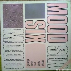 Discos de vinilo: MOOD SIX - WHAT HAVE YOU EVER DONE? MX CONTRASEÑA 1994. Lote 192017540