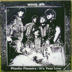 Discos de vinilo: MOOD SIX - PLASTIC FLOWERS / IT'S YOUR LIVE MX CONTRASEÑA 1997. Lote 192017773