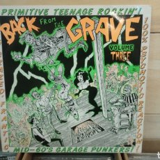 Discos de vinilo: BACK FROM THE GRAVE VOLUME THREE. PRIMITIVE TEENAGE ROCKIN. LP VINILO BUEN ESTADO. GARAGE PUNK. Lote 192046030