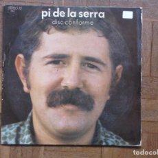 Discos de vinilo: PI DE LA SERRA. DISC-CONFORME. DISCOPHON, STER 32. ESPAÑA, 12971.. Lote 192090542