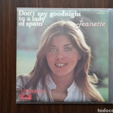 Discos de vinilo: JEANETTE, DON'T SAY GOODNIGHT TO A LADY OF SPAIN, PORQUE VOY A CAMBIAR (CANTA EN FRANCES). Lote 192104648
