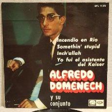 Discos de vinilo: ALFREDO DOMENECH Y SU CONJUNTO / INCENDIO EN RÍO / EP - LA VOZ DE SU AMO-1967 / LUJO. ****/****. Lote 192119173