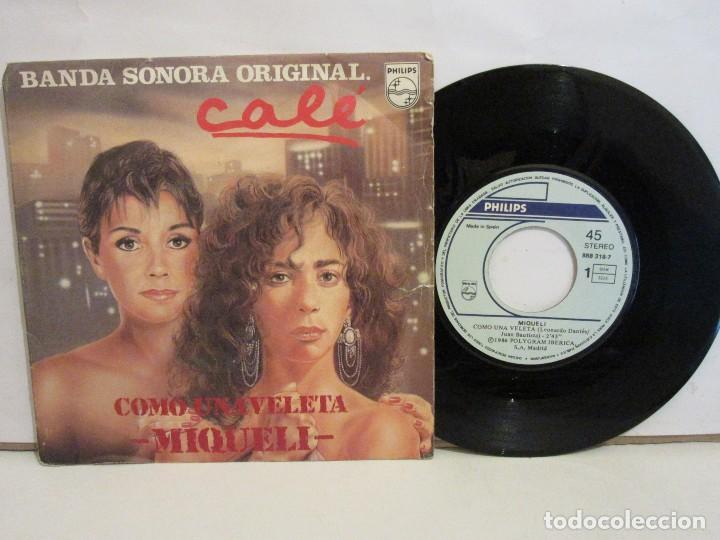 MIQUELI - COMO UNA VELETA / NO TE VAYAS NUNCA - BSO CALÉ - SINGLE-1986 - VG/VG (Música - Discos - Singles Vinilo - Bandas Sonoras y Actores)
