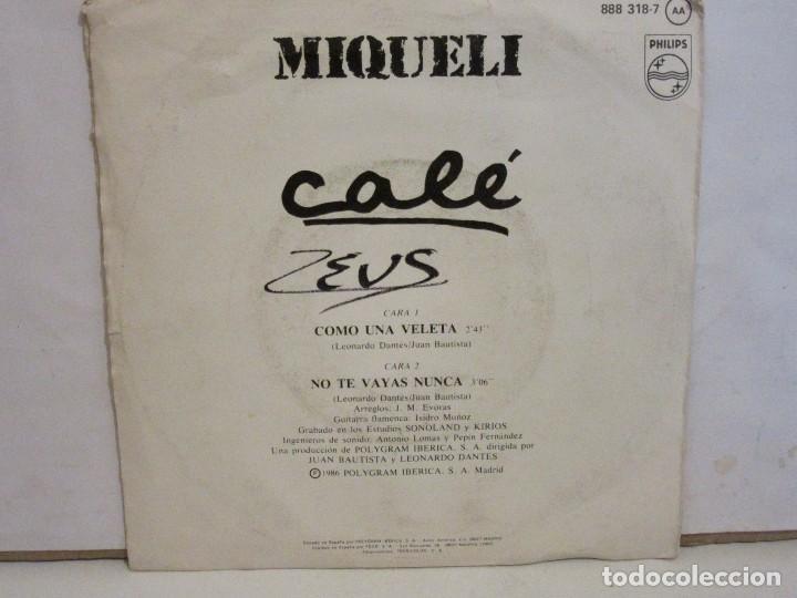 Discos de vinilo: Miqueli - Como Una Veleta / No Te Vayas Nunca - BSO CALÉ - Single-1986 - VG/VG - Foto 2 - 192148470