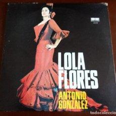 Discos de vinilo: LOLA FLORES Y ANTONIO GONZALEZ - LP - MBE. Lote 192164347