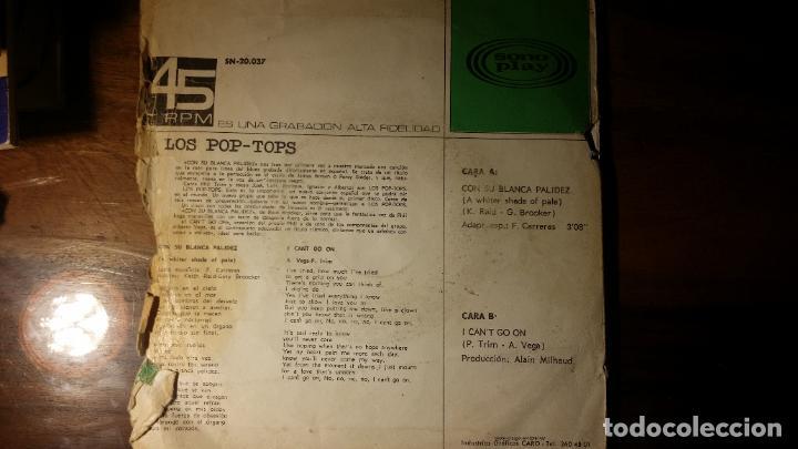 Discos de vinilo: LOS POP TOPS-CON SU BLANCA PALIDEZ -I CAN,T GO ON-SONO PLAYÇMADRID 1967. - Foto 2 - 192181777