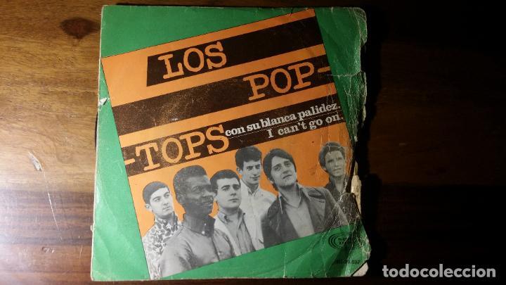 LOS POP TOPS-CON SU BLANCA PALIDEZ -I CAN,T GO ON-SONO PLAYÇMADRID 1967. (Música - Discos - Singles Vinilo - Grupos Españoles 50 y 60)