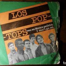 Discos de vinilo: LOS POP TOPS-CON SU BLANCA PALIDEZ -I CAN,T GO ON-SONO PLAYÇMADRID 1967. . Lote 192181777