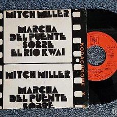 Discos de vinilo: MITCH MILLER Y SU ORQUETA -MARCHA DEL PUENTE SOBRE EL RIO KWAI / LA ROSA AMARILLA DE TEXAS.AÑO 1.973. Lote 192193762